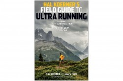 Hal Koerner's Field Guide to Ultra Running